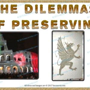 Dilemmas of Preserving